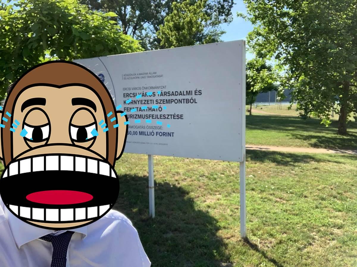 """Ha sírva szeretne vigadni - """"Fenntartható turizmusfejlesztés Ercsiben"""" 250 millióért(!)"""